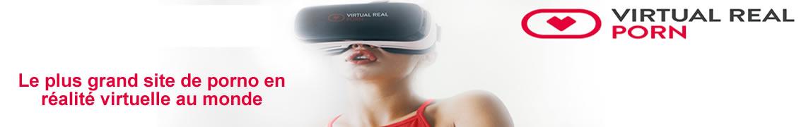 Porno en réalité virtuelle VR films XXX vidéos